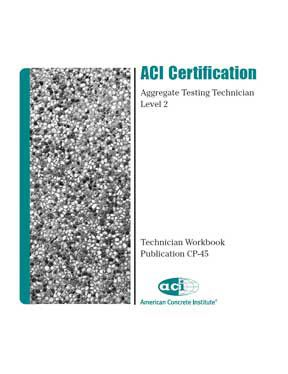 ACI-CP-45(14) Aggregate Testing Tech Level 2