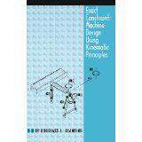 ASME-800857 Exact Constraint: Machine Design using Kinematic Principles