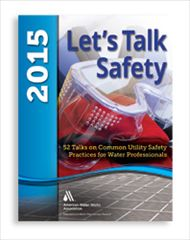 AWWA-10123-15 Let's Talk Safety 2015: 52 Talks on Common Utility Safety Practices for Water Professionals