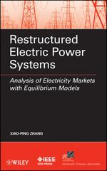 IEEE-26064-7 Restructured Electric Power Systems: Analysis of Electricity Markets with Equilibrium Models