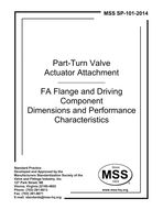 MSS-SP-101-2014 Part-Turn Valve Actuator Attachment - FA Flange and Driving Component Dimensions and Performance Characteristics