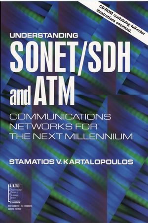 IEEE-34745-8 Understanding SONET/SDH and ATM: Communications Networks for the Next Mellennium