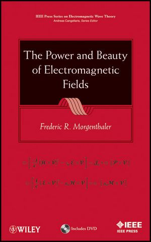 IEEE-05757-5 The Power and Beauty of Electromagnetic Fields (Video Presentation Available)