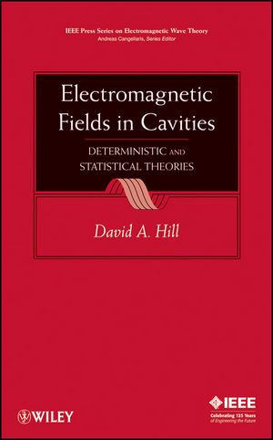 IEEE-46590-5 Electromagnetic Fields in Cavities: Deterministic and Statistical Theories