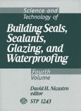 ASTM-STP1243 Science and Technology of Building Seals, Sealants, Glazing, and Waterproofing: 4th Volume