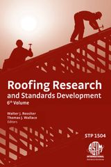 ASTM-STP1504 Roofing Research and Standards Development: 6th Volume