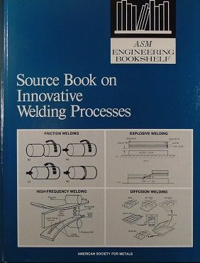 ASM-01057 Source Book on Innovative Welding Processes