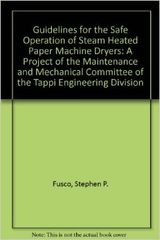 TAPPI- 0101R250 Guidelines for the Safe Operation of Steam Heated Paper Machine Dryers