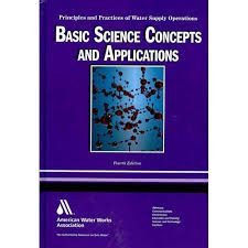 AWWA-17788 WSO Basic Science Concepts and Application: Principles and Practices of Water Supply Operations