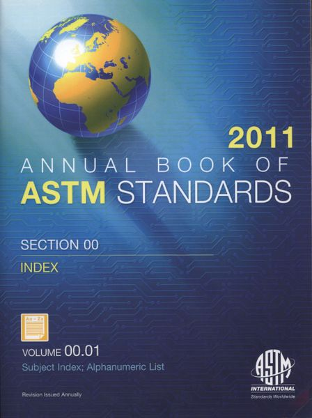 ASTM Standards, Annual Book of Standards (BOS), Volume 00.01-2011, Index: Subject Index; Alphanumeric List - ASTM-S000111, 9780203186231 (NEW: $18.00)