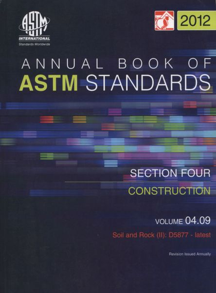 ASTM Standards, Annual Book, Volume 04.09-12, Construction: Soil and Rock (II), ASTM-S040912 9780803187559 (NEW: $32.50)