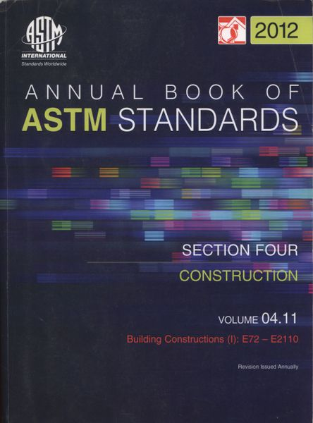 ASTM Standards, Annual Book, Volume 04.11-12, Construction: Building Constructions (I) ASTM-S041112 9780803187597 (NEW: $43.10)