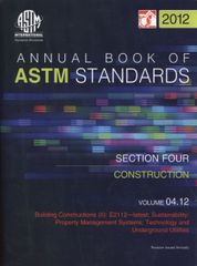 ASTM Standards, Annual Book, Volume 04.12-12, Construction: Buiilding Constructions (II): Sustainability; Property Management Systems; Technology and Underground Utilities; ASTM-S041212 9780803187610