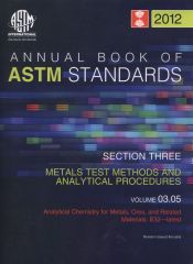 ASTM Standards, Annual Book, Volume 03.05-12: Analytical Chemistry for Metals, Ores, and Related Materials