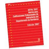 NFPA 1041E-2007: Norma para Calificaciones Profesionales de Instructores del Departamento de Bomberos