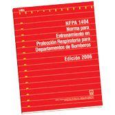 NFPA-1404E(06): Norma para Entrenamiento en Proteccion Respiratoria para Departamentos de Bomberos