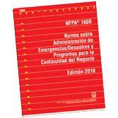 NFPA-1600E(10): Norma sobre Administracion de Emergencias, Desastres y Programas para la Continuidad del Negocio