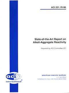 ACI-221.1R-98: Report on Alkali-Aggregate Reactivity (Reapproved 2008)