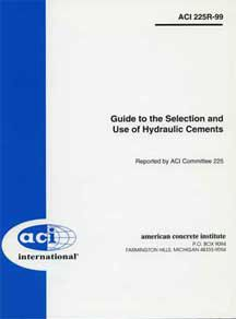 ACI-225R-99: Guide to the Selection and Use of Hydraulic Cements (Reapproved 2009)