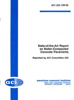 ACI-325.10R-95: Report on Roller-Compacted Concrete Pavements (Reapproved 2001)