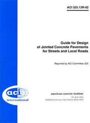 ACI-325.12R-02: Guide for Design of Jointed Concrete Pavements for Streets and Local Roads (Reapproved 2013)