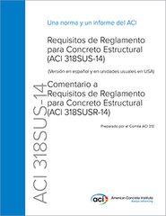 ACI-318SUS-14 Requisitos de Reglamento para Concreto Estructural e ACI-318SUSR-14, Comentário a Requisitos de Reglamento para Concreto Estructural (ACI 318SUSR-14)