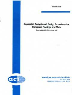 ACI-336.2R-88: Suggested Analysis and Design Procedures for Combined Footings and Mats (Reapproved 2002)