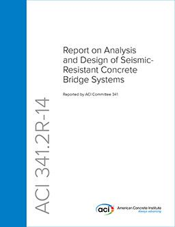 ACI-341.2R-14 Analysis and Design of Seismic-Resistant Concrete Bridge Systems