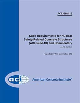 ACI-349M-13 Metric Code Requirements for Nuclear Safety-Related Concrete Structures and Commentary
