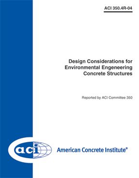 ACI-350.4R-04 Design Considerations for Environmental Engineering Concrete Structures