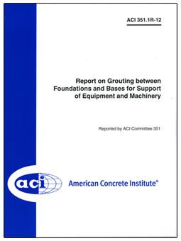 ACI-351.1R-12 Report on Grouting Between Foundations and Bases for Support of Equipment & Machinery