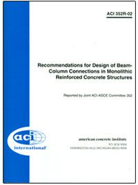 ACI-352R-02 Recommendations for Design of Beam-Column Connections in Monolithic Reinforced Concrete Structures (Reapproved 2010)