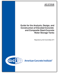 ACI-371R-08 Guide for the Analysis, Design, and Construction of Elevated Concrete and Composite Steel-Concrete Water Storage Tanks