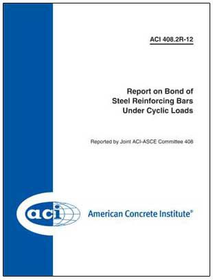 ACI-408.2R-12 Report on Bond of Steel Reinforcing Bars Under Cyclic Loads