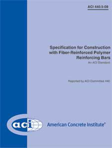 ACI-440.5M-08 Metric Specification for Construction with Fiber-Reinforced Polymer (FRP) Reinforcing Bars