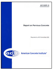 ACI-522R-10 Report on Pervious Concrete (Reapproved 2011)