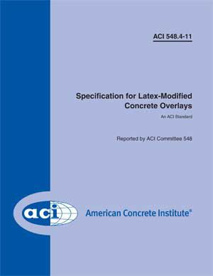 ACI-548.4-11 Specification for Latex-Modified Concrete Overlays