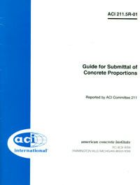 ACI-211.5R-01 Guide for Submittal of Concrete Proportions (Reapproved 2009)
