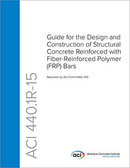 ACI-440.1R-15 Guide for the Design and Construction of Structural Concrete Reinforced with Fiber-Reinforced Polymer (FRP) Bars
