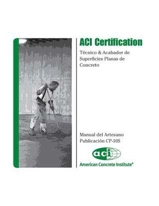 ACI-CP-10S(10) Manual del Artesano - Técnico & Acabador de Superficies Planas de Concreto