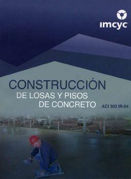 ACI-302.1RS-04 Construcción de Losas y Pisos de Concreto
