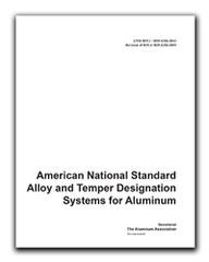 AA-ANSI H35.1/H35.1(M)-2013: American National Standard Alloy an Temper Designation Systems for Aluminum