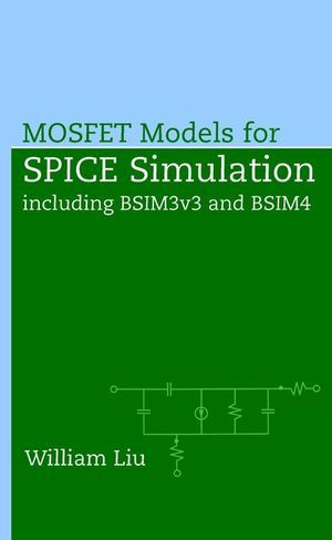 IEEE-39697-0 MOSFET Models for SPICE Simulation: Including BSIM3v3 and BSIM4