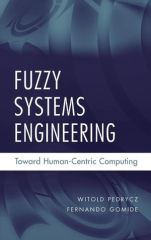 IEEE-78857-7 Fuzzy Systems Engineering: Toward Human-Centric Computing