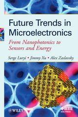 IEEE-55137-0 Future Trends in Microelectronics: From Nanophotonics to Sensors and Energy