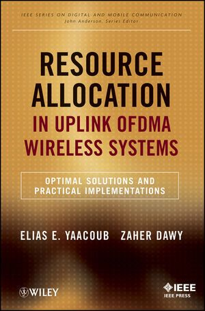IEEE-07450-3 Resource Allocation in Uplink OFDMA Wireless Systems: Optimal Solutions and Practical Implementations