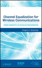 IEEE-87427-1 Channel Equalization for Wireless Communications: From Concepts to Detailed Mathematics