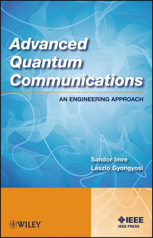 IEEE-00236-0 Advanced Quantum Communications: An Engineering Approach