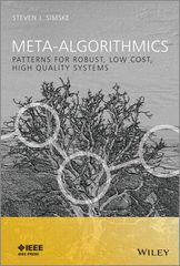 IEEE-34336-4 Meta-Algorithmics: Patterns for Robust, Low Cost, High Quality Systems