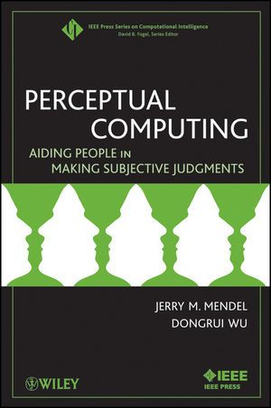 IEEE-47876-9 Perceptual Computing: Aiding People in Making Subjective Judgments